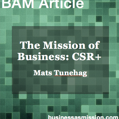 Article:The Mission of Business CSR+